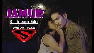 SENGGOL TROMOL - JAMUR (Official Music Video) #trilogi