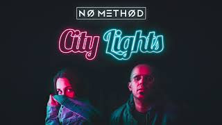 No Method - City Lights (Audio)