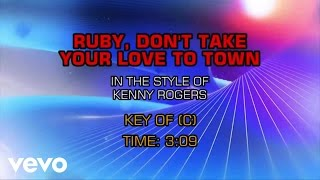 Kenny Rogers - Ruby Don't Take Your Love To Town (Karaoke)