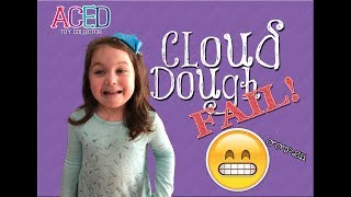 CLOUD DOUGH FAIL!!! BUT FUN PLAY TIME!