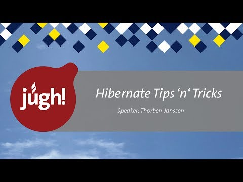Hibernate Tipps 'n' Tricks - JUGH-Session mit Thorben Janssen