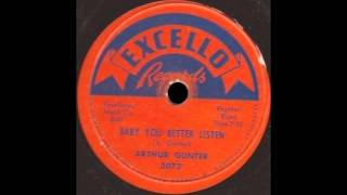 Arthur Gunter - Baby You Better Listen