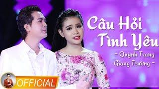 Câu Hỏi Tình Yêu - Quỳnh Trang & Giang Trường