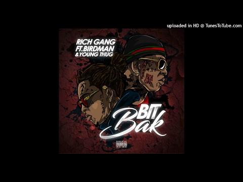 Rich Gang - Bit Bak (Feat. Birdman & Young Thug) [Prod. By TM88 & Southside]