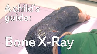 A child's guide to hospital: Bone X-Ray