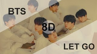 BTS – LET GO [8D USE HEADPHONE] 🎧