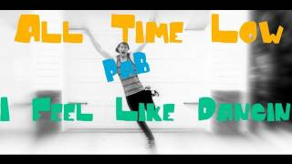I Feel Like Dancing - All Time Low (Music Video)