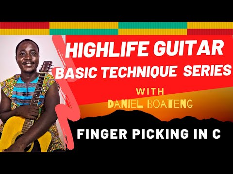 HOW TO PLAY HIGHLIFE GUITAR  (FINGER PICKING IN C)