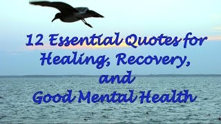 12 Essential Quotes For Healing, Recovery, And Good Mental Health