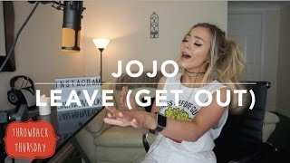 JoJo - Leave (Get Out) | Cover
