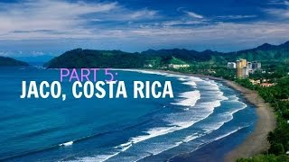 The Journey | Part 5 | Jaco and Playa Esterillos, Costa Rica!