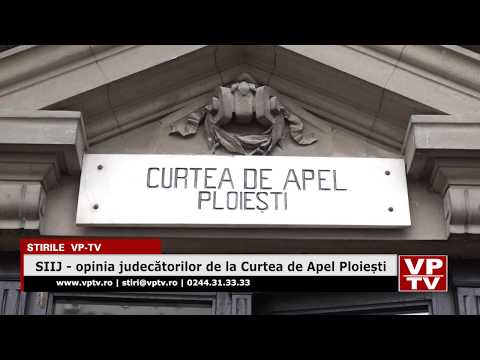 SIIJ – opinia judecătorilor de la Curtea de Apel Ploiești
