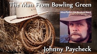 Johnny Paycheck - The Man From Bowling Green