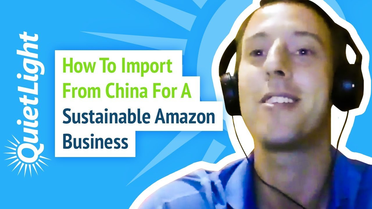 How to Import from China for a Sustainable Amazon Business with Dave Bryant