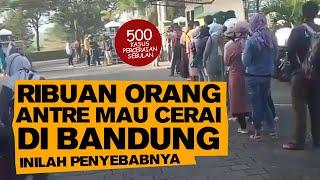 Ribuan Orang Antre Cerai di Bandung, Inilah Penyebabnya....
