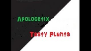 ApologetiX Tasty Plants