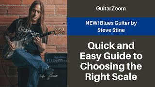 Quick and Easy Guide to Choosing the Right Scale | Blues Guitar Workshop