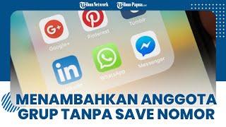 Inilah Cara Mudah Menambahkan Anggota di Grup WhatsApp Tanpa Perlu Simpan Nomor Telepon