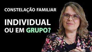 Constelação Familiar: Individual ou em Grupo?