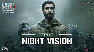 URI | Strike 1 - Night Vision | Vicky K, Yami G, Paresh R | Aditya Dhar | 11th Jan 2019