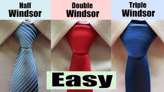 How to tie a Windsor Knot - Half Windsor,Double Windsor and Triple Windsor