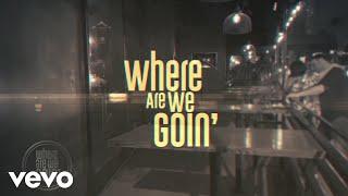 Luke Bryan Where Are We Goin'