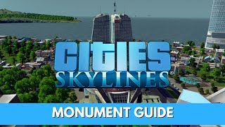 Cities Skylines - Monument Guide - Updated for 2018