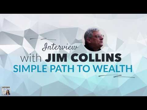 Getting on the Simple Path to Wealth, with Jim Collins | Afford Anything Podcast (Episode #31)