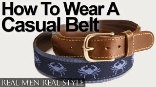 Casual Belt Styles - How To Wear A Casual Belt - How To Buy Casual Belts - Mens Style Video