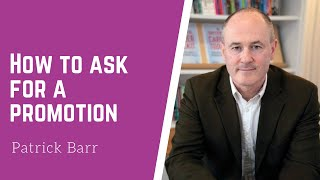 How to Ask for a Promotion at Work   Patrick Barr