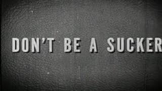 Don't Be a Sucker - 1947