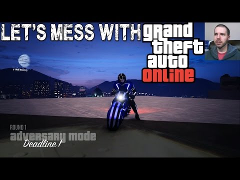 Let's Mess With: GTA Online - Deadline