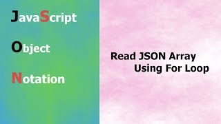 JSON Tutorial - 6 - How Access JSON Array Data Using For Loop - Hindi