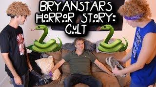BRYANSTARS HORROR STORY: CULT