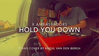 X Ambassadors   HOLD YOU DOWN (Piano Cover + Sheets)
