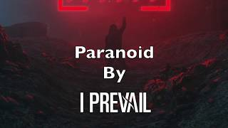 "I Prevail    ""Paranoid"" Lyrics"