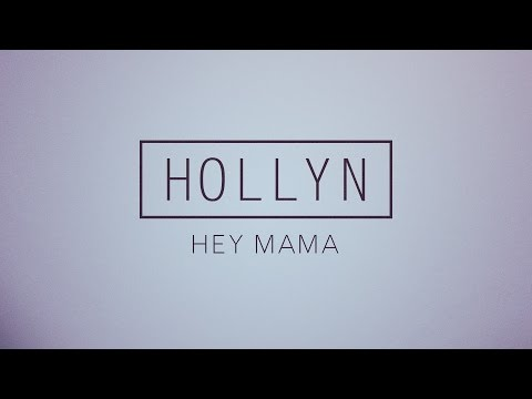 Hollyn Hey Mama Official Audio Chords