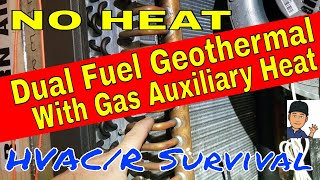 No Heat Repair of Dual Fuel Geothermal System With Gas Auxiliary Heat