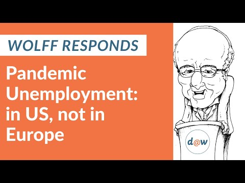 Wolff Responds: Pandemic Unemployment: in the US, not in Europe