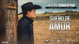 Sueño De Amor (Audio) - Jhon Onofre  (Video)