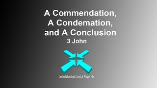 A Commendation, a Condemnation, and a Conclusion – Lord's Day Sermons – 6 September 2020 – 3 John
