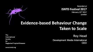 Roy Head (Development Media International): Evidence-based Behaviour Change Taken to Scale
