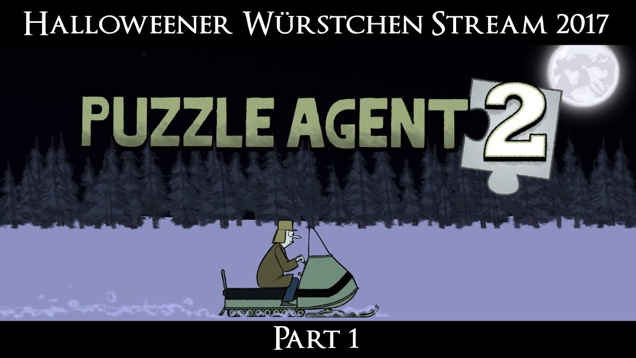 Halloweener Würstchen Stream 2017: Puzzle Agent 2 [Part 1]