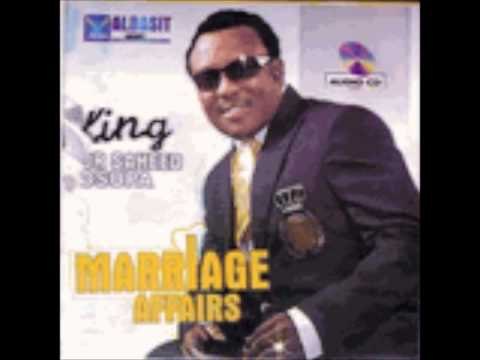 KING SAHEED OSUPA-MARRIAGE AFFAIRS 1