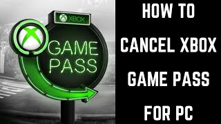 How to Cancel Xbox Game Pass for PC