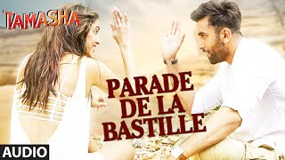 Parade De La Bastille - Audio Song - Tamasha