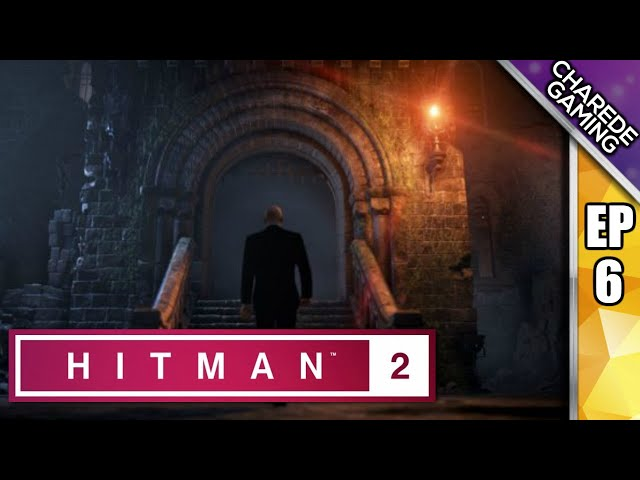 Hitman 2: The Ark Society:  Five Finger Discount & The Village Idiot | Charede Plays