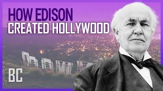How Thomas Edison (Accidentally) Created Hollywood