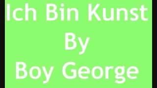 Ich Bin Kunst By Boy George With Lyrics