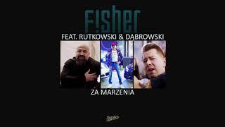 """Fisher Music feat Rutkowski & Dąbrowski """" Za marzenia"""""""